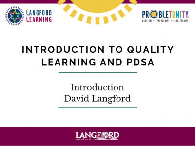 Introduction to quality learning and PDSA